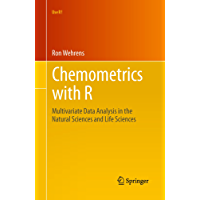 Chemometrics with R: Multivariate Data Analysis in the Natural Sciences and Life Sciences (Use R!)