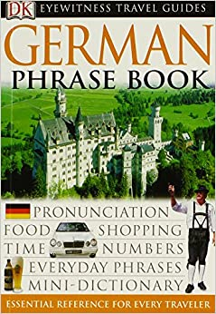 Eyewitness Travel Guides: German Phrase Book & CD (DK Eyewitness Travel Packs)
