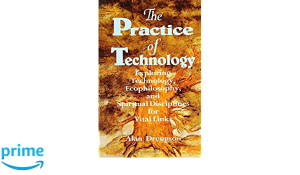 Exploring Technology Practice of Technology Ecophilosophy and Spiritual Disciplines for Vital Links
