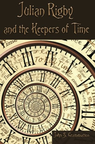 Julian Rigby and the Keepers of Time (Volume 1)