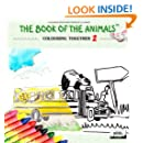 The Book of The Animals - Colouring Together (Volume 2)
