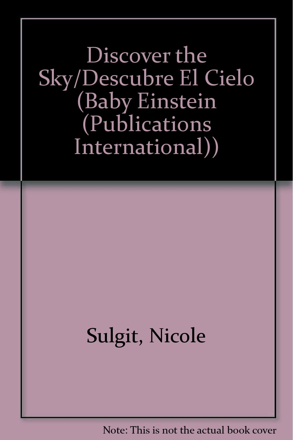 Discover the Sky/Descubre El Cielo (Baby Einstein (Publications International)) (English and Spanish Edition)