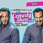 Ep. 8: RISK! (The Comedy Show Show) | Will Arnett,Kevin Allison,Josh Gondelman,Julio Torres,TS Madison