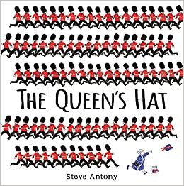 The Queen's Hat (The Queen Collection): Amazon.co.uk: Steve Antony ...