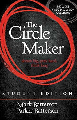 Read Online The Circle Maker Student Edition: Dream big, Pray hard, Think long. pdf epub