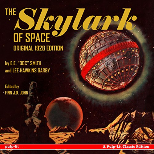 The Skylark of Space: A Pulp-Lit Classic Edition