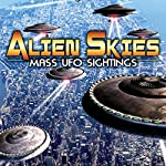 Alien Skies Mass UFO Sightings | O. H. Krill