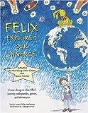 Felix Explores Our World, Marc Tyler Nobleman, 0789205963