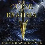 The Curse of Brahma | Jagmohan Bhanver