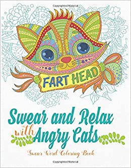 Swear And Relax With Angry Cats Swear Word Coloring Book For
