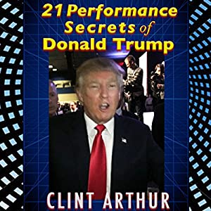 21 Performance Secrets of Donald Trump Audiobook