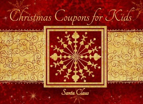 Download Christmas Coupons for Children: With Love from Santa, Santa Coupons for Gift Giving, Stocking Stuffers in All Departments, Childrens Christmas Books ... Santa Books in all Departments, Santa Books PDF