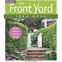 New Front Yard Idea Book: Entries*Driveways*Pathways*Gardens (Taunton Home Idea Books)