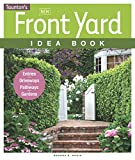 front yard garden ideas New Front Yard Idea Book: Entries*Driveways*Pathways*Gardens (Taunton Home Idea Books)
