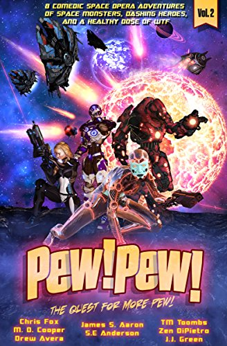 Pew! Pew! - The Quest For More Pew! by M. D. Cooper & Others ebook deal