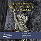 Don Chisciotte della Mancia   Livre audio Auteur(s) : Miguel Cervantes Narrateur(s) : Claudio Carini