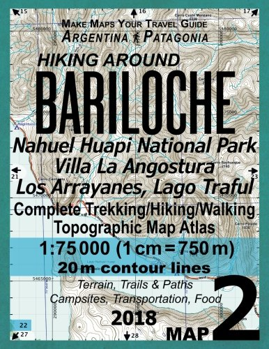 Price comparison product image Hiking Around Bariloche Map 2 Nahuel Huapi National Park Villa La Angostura Los Arrayanes,  Lago Traful Complete Trekking / Hiking / Walking Topographic ... Guide Hiking Maps for Argentina Patagonia)
