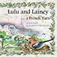 Lulu and Lainey: ....... a French Yarn (Volume 1)