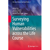 Surveying Human Vulnerabilities across the Life Course (Life Course Research and Social Policies Book 3) (English Edition)