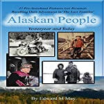 Alaskan People: Stories of Yesteryear and Today | Edward M. May