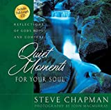 img - for Quiet Moments for Your Soul: Reflections of God's Hope and Comfort (Chapman, Steve) book / textbook / text book