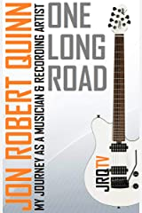 One Long Road: My Journey As a Musician & Recording Artist Kindle Edition