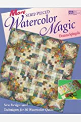 More Strip-Pieced Watercolor Magic: New Designs and Techniques for 30 Watercolor Quilts Paperback