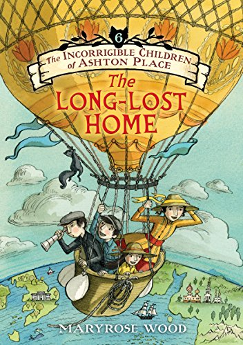 (The Incorrigible Children of Ashton Place: Book VI: The Long-Lost Home)