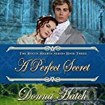 A Perfect Secret: Rogue Hearts, Book 3 | Donna Hatch
