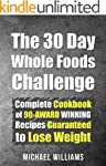 Whole: The 30 Day Whole Foods Challen...