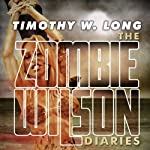 The Zombie Wilson Diaries | Timothy W. Long