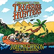 Treasure Hunters: Danger Down the Nile | James Patterson, Chris Grabenstein, Juliana Neufeld (illustrator)