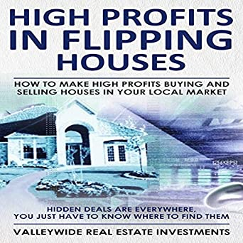Amazon com: High Profits in Flipping Houses: How to Make