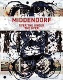 Helmut Middendorf: over the under the Over, Francesco Bonami, 386678225X