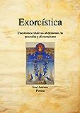 Exorcística: Cuestiones relativas al demonio, la posesión y el exorcismo