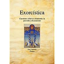 Exorcística: Cuestiones relativas al demonio, la posesión y el exorcismo (Spanish Edition) Mar 13, 2014