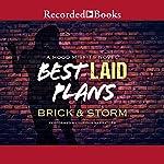 Best Laid Plans: A Hood Misfits Novel | Brick and Storm