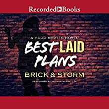 Best Laid Plans: A Hood Misfits Novel Audiobook by Brick and Storm Narrated by Jason Theus, Russell Bain, Diana Luke, Giselle Brown