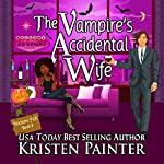 The Vampire's Accidental Wife: Nocturne Falls, Book 8 | Kristen Painter