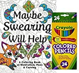 Crayola Colored Pencils, Set of 24, Maybe Swearing Will Help: An Adult Coloring Book of Motivation, Puns & Cursing, Stress Relieving Designs to Relax and Enjoy!