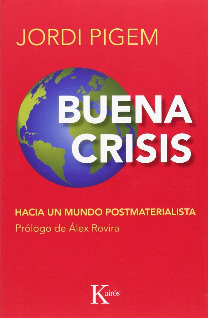 Buena crisis: Hacia un mundo postmaterialista Ensayo: Amazon.es ...