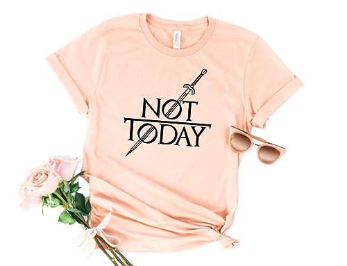 Amazon Com Not Today Game Of Thrones T Shirt Arya Stark Unisex Tee Handmade
