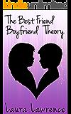 The Best friend, Boyfriend Theory (Best Friends Book 1)
