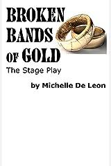 Broken Bands of Gold Kindle Edition