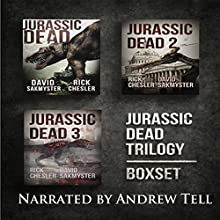 Jurassic Dead Box Set Audiobook by Rick Chesler, David Sakmyster Narrated by Andrew Tell