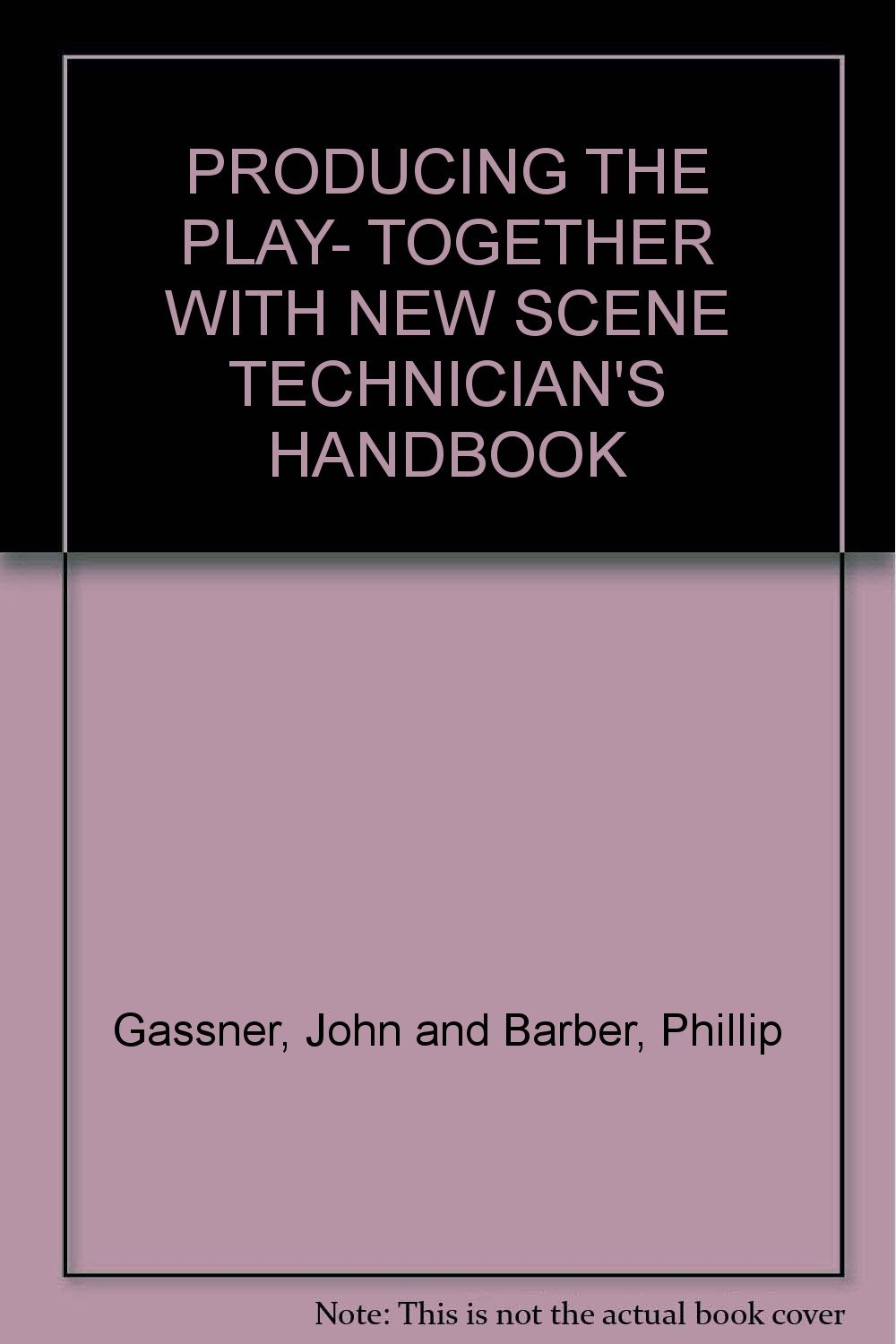 Producing the Play, with the New Scene Technician's Handbook.