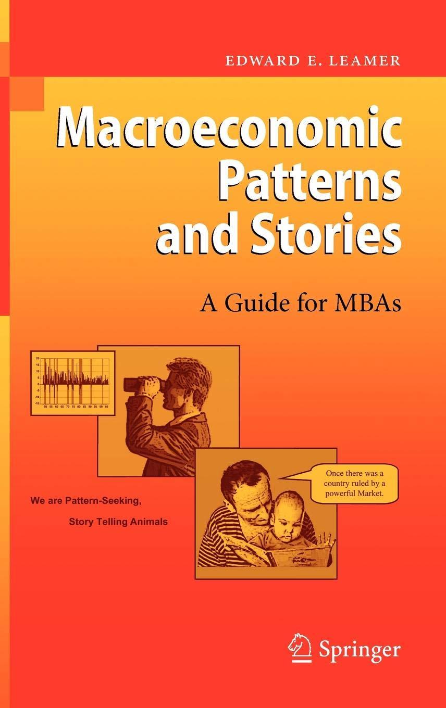 Macroeconomic Patterns and Stories: Edward E  Leamer: 9783540463887