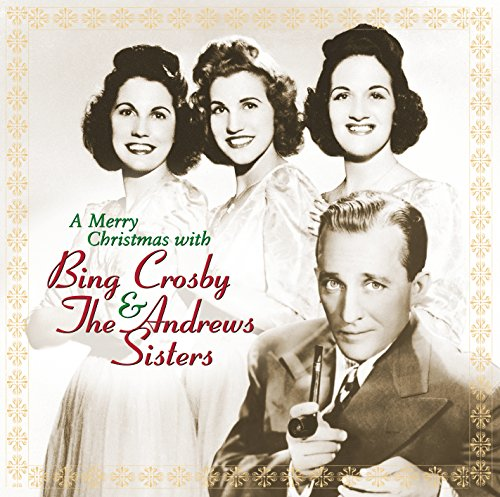 A Merry Christmas With Bing Crosby & The Andrews Sisters (Christmas Crosby Bing)