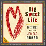 Big Sweet Life - The Songs of Jon Dee Graham (CD + DVD) by Various Artists (2008-10-21)