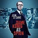 Dame, König, As, Spion Hörbuch von John le Carré Gesprochen von: Rainer-Maria Ehrhardt